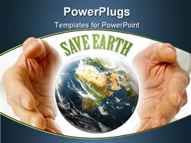 PowerPoint template displaying pair hands cupping the planet under Save Earth