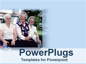 PowerPoint template displaying three old age women with houses in the background