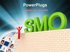 PowerPoint template displaying word SMO on a big wall and 3D small person on a stairs in the background.