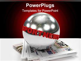 PowerPoint template displaying round silver earth globe on newspapers with Sports News text