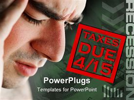 Man has intense stress over how he is going to pay his taxes during a time of economic downturn powerpoint theme