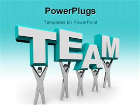 Team of people works together to raise the word Team presentation background