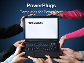 Five people (pairs of hands) hold a notebook computer illustrating teamwork template for powerpoint