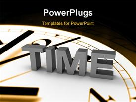 PowerPoint template displaying text saying time, text is sitting on old fashioned clock