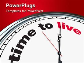 PowerPoint template displaying clock with words time to live on red background