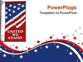 PowerPoint template displaying united States of America flag on pole with united we stand motto printed on the flag on us stars and colors on white background