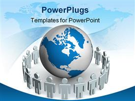PowerPoint template displaying group of people standing round globe. 3D depiction